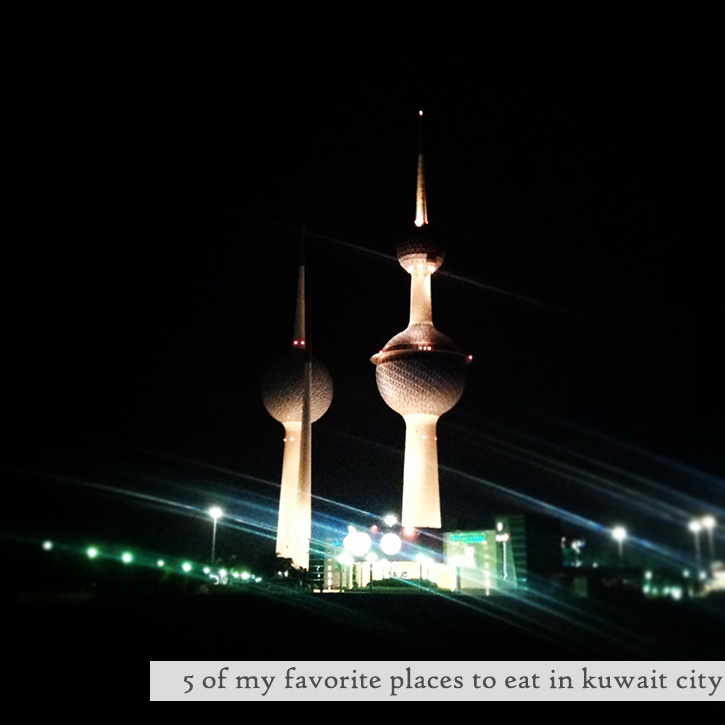 5 of my favorite places to eat in kuwait city