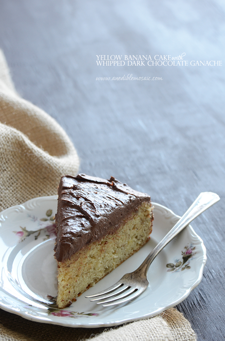 Yellow Banana Cake with Whipped Dark Chocolate Ganache 1