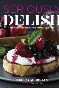 Seriously Delish by Jessica Merchant {Cookbook Review and Giveaway}