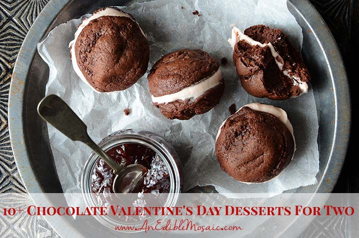 10 Chocolate Valentine S Day Desserts For Two An Edible Mosaic