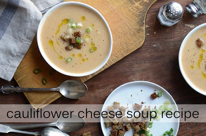 Cauliflower Cheese Soup Recipe with Description