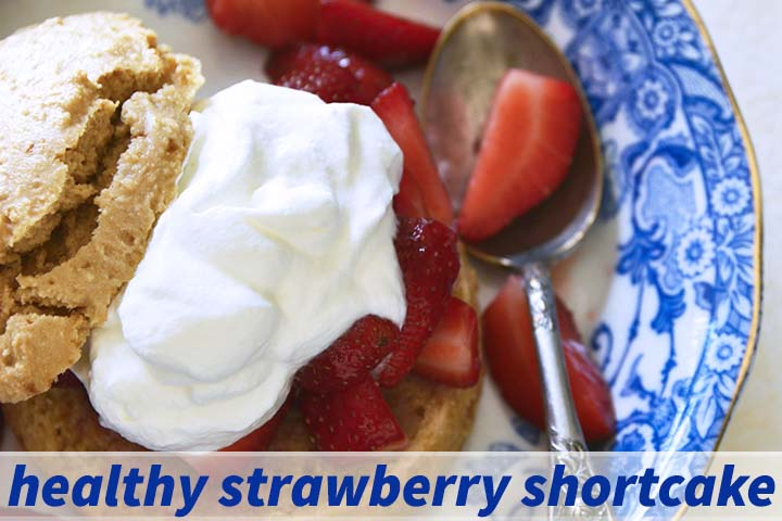 Healthy Strawberry Shortcake with Description