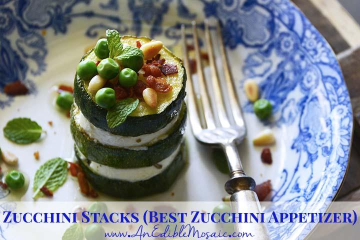 Zucchini Stacks Recipe Best Zucchini Appetizer