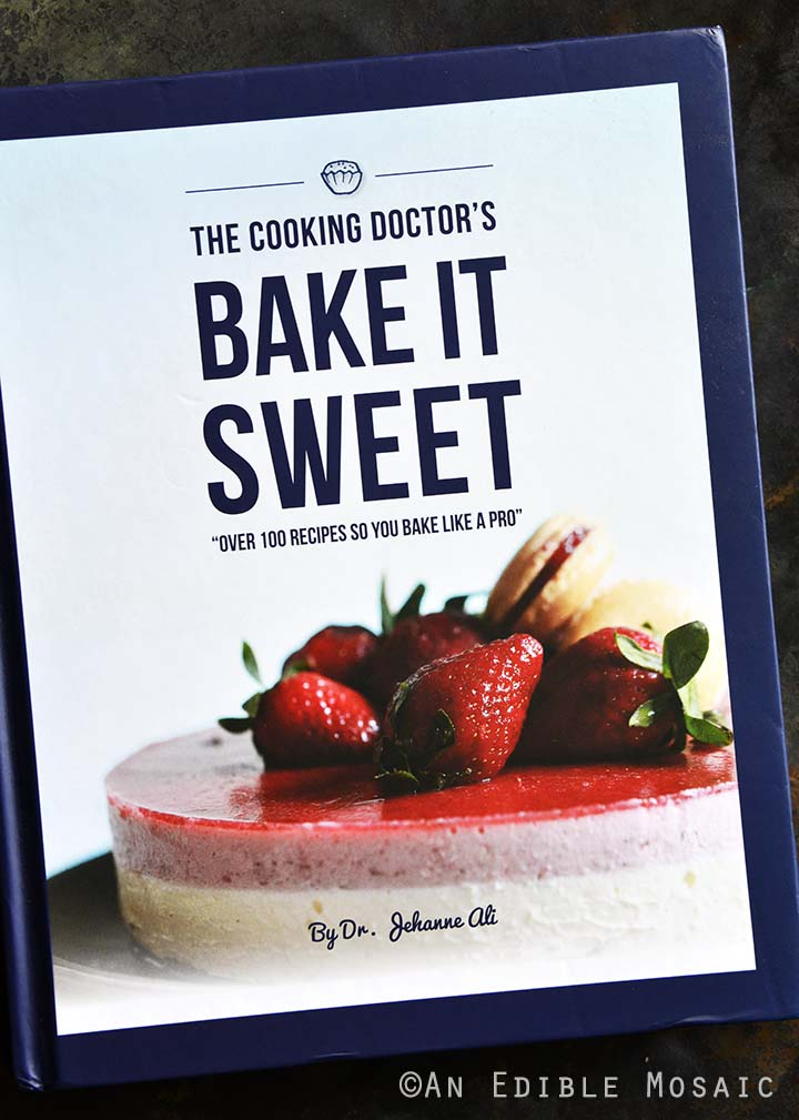 The Cooking Doctor's Bake it Sweet Cookbook