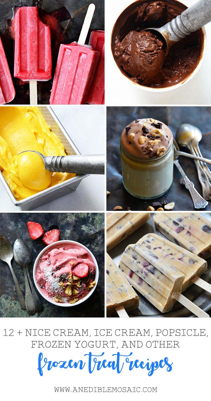 12+ Nice Cream, Ice Cream, Popsicle, Frozen Yogurt, and Other Frozen Treat Recipes
