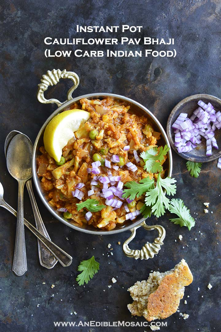 Instant Pot Cauliflower Pav Bhaji (Low Carb Indian Food) with Description