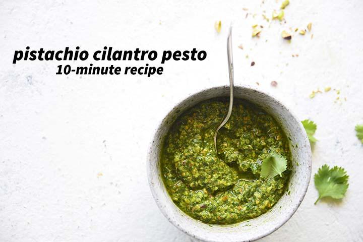 Pistachio Cilantro Pesto 10 Minute Recipe