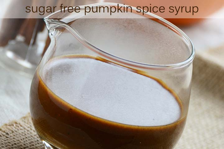 Sugar Free Pumpkin Spice Syrup Recipe with Description