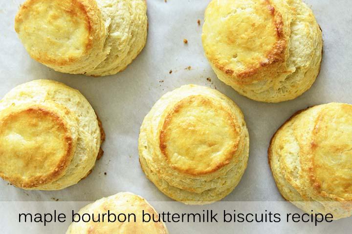 Maple Bourbon Buttermilk Biscuits Recipe with Description