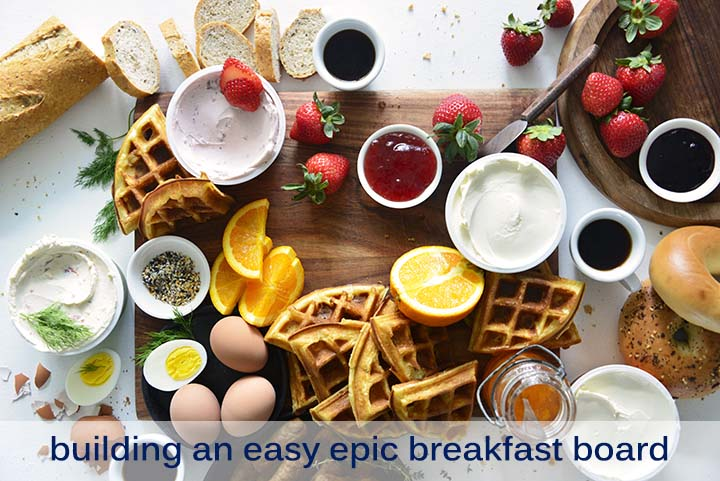 Building an Easy Epic Breakfast Board