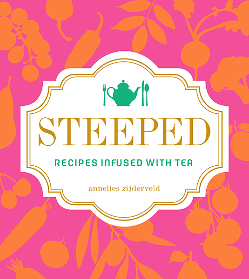 Cookbook Review: Steeped by Annelies Zijderveld